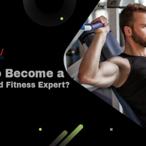 How to Become a Health and Fitness Expert?