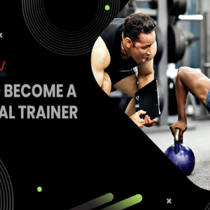How to Become a Personal Trainer